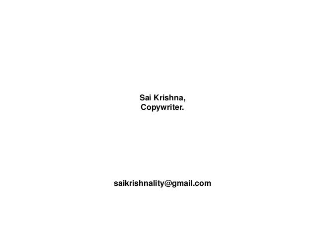 Sai Krishna, Copywriter. saikrishnality@gmail.com