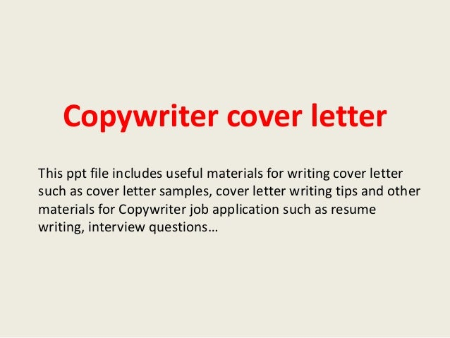 Copywriter Cover Letter This Ppt File Includes Useful Materials For Writing Cover  Letter Such As Cover ...