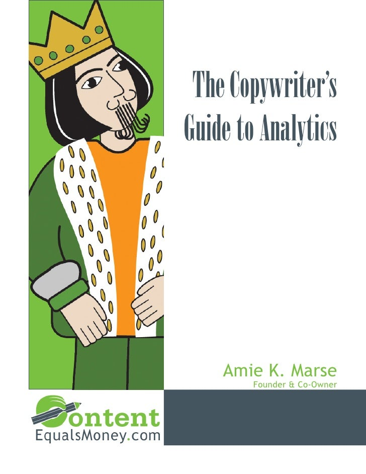 The Copywriter'sGuide to Analytics    Amie K. Marse        Founder & Co-‐Owner