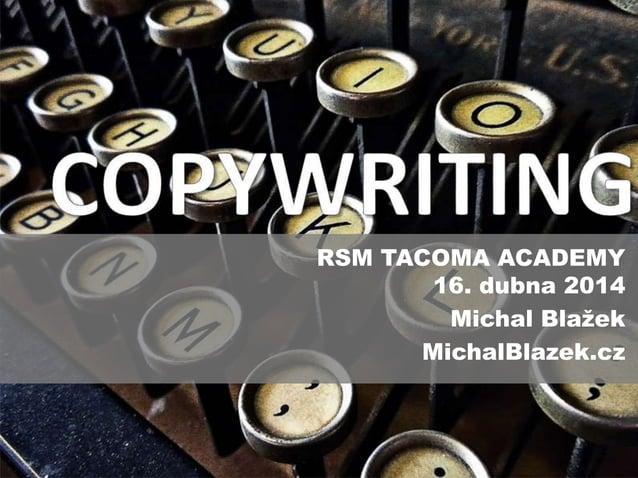 RSM TACOMA ACADEMY 16. dubna 2014 Michal Blažek MichalBlazek.cz