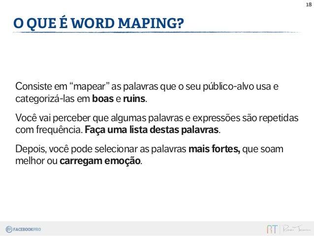 """Consiste em """"mapear"""" as palavras que o seu público-alvo usa e  categorizá-las em boas e ruins.  Você vai perceber que algu..."""