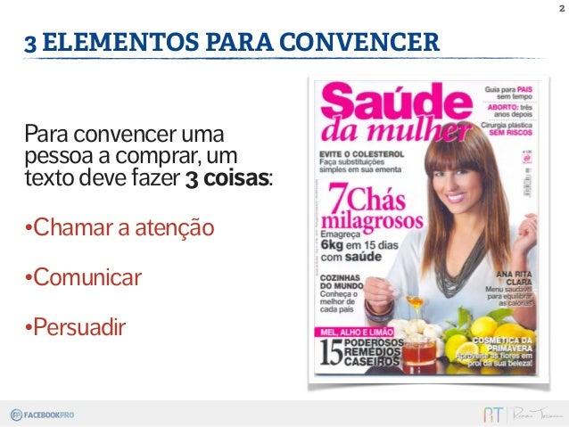 2  3 ELEMENTOS PARA CONVENCER  Para convencer uma  pessoa a comprar, um  texto deve fazer 3 coisas:  •Chamar a atenção  •C...