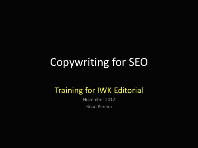 Copywriting for SEOTraining for IWK Editorial        November 2012         Brian Pereira
