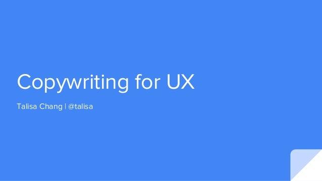 Copywriting for UX Talisa Chang | @talisa