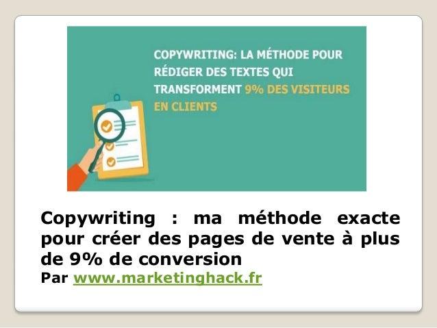 Copywriting : ma méthode exacte pour créer des pages de vente à plus de 9% de conversion Par www.marketinghack.fr