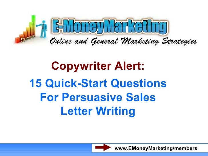 Copywriter Alert: 15 Quick-Start Questions For Persuasive Sales Letter Writing