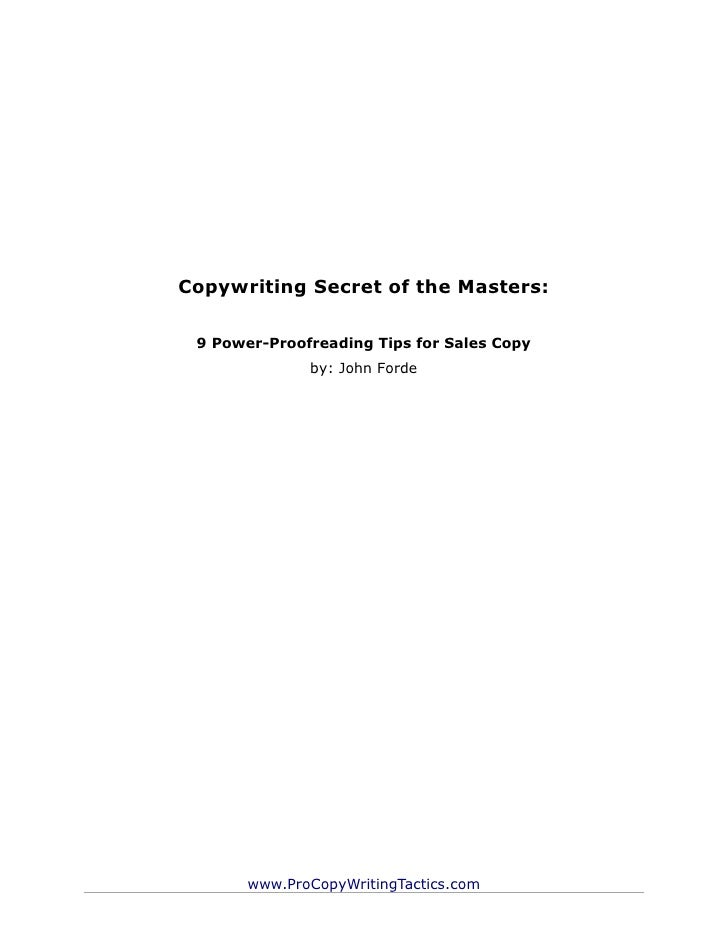 Copywriting Secret of the Masters: 9 Power-Proofreading Tips for Sales Copy              by: John Forde       www.ProCopyW...