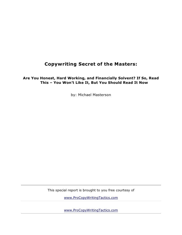 Copywriting Secret of the Masters:Are You Honest, Hard Working, and Financially Solvent? If So, Read        This – You Won...