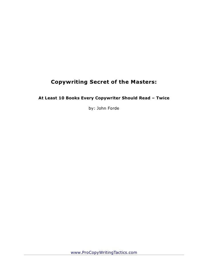 Copywriting Secret of the Masters:At Least 10 Books Every Copywriter Should Read – Twice                    by: John Forde...
