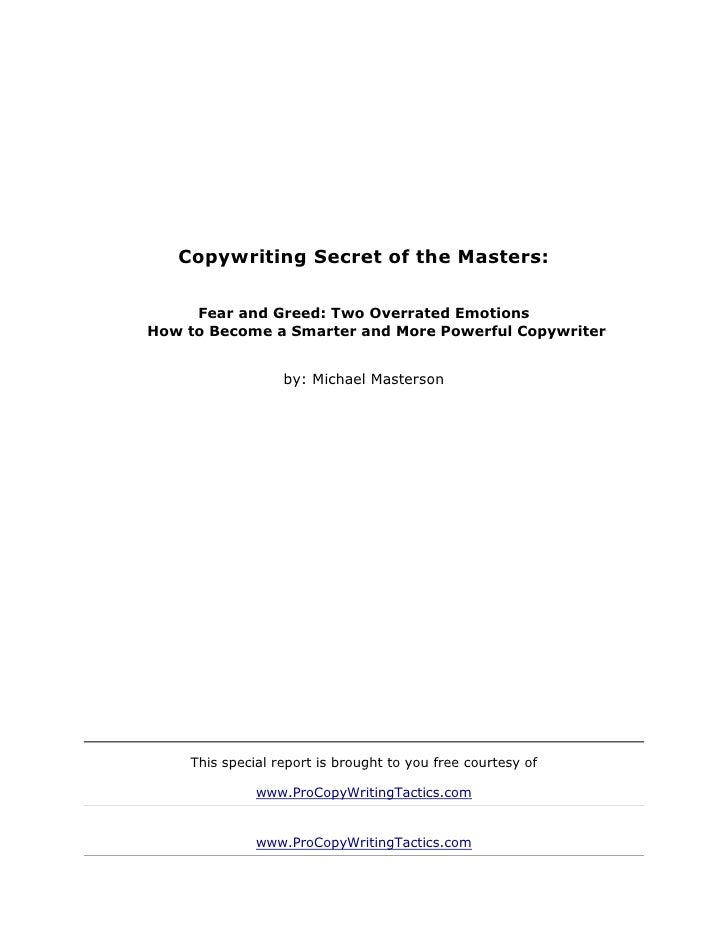 Copywriting Secret of the Masters:     Fear and Greed: Two Overrated EmotionsHow to Become a Smarter and More Powerful Cop...
