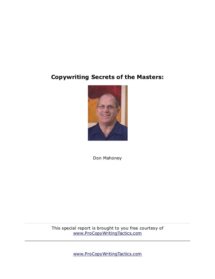 Copywriting Secrets of the Masters:                   Don MahoneyThis special report is brought to you free courtesy of   ...
