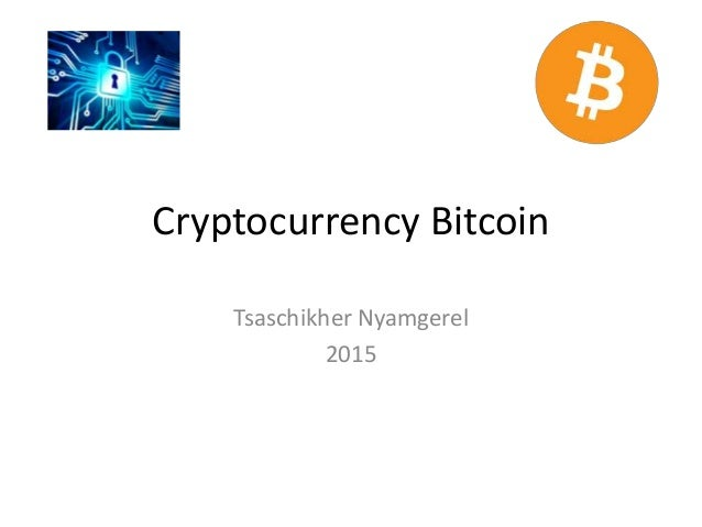 Cryptocurrency Bitcoin Tsaschikher Nyamgerel 2015