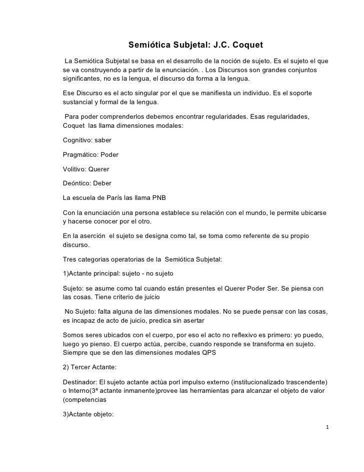 Semiótica Subjetal: J.C. Coquet La Semiótica Subjetal se basa en el desarrollo de la noción de sujeto. Es el sujeto el que...