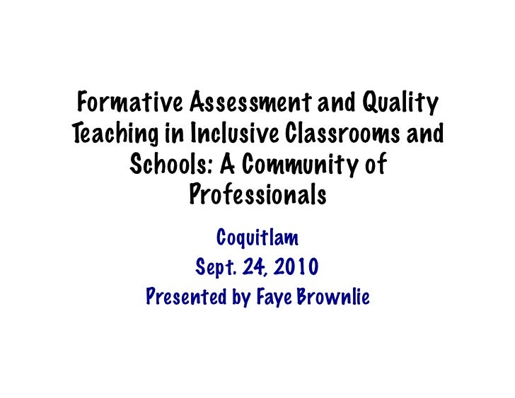 Formative Assessment and QualityTeaching in Inclusive Classrooms and     Schools: A Community of            Professionals ...