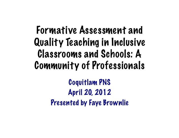Formative Assessment andQuality Teaching in Inclusive Classrooms and Schools: ACommunity of Professionals	            Coqu...
