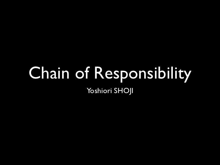 Chain of Responsibility        Yoshiori SHOJI