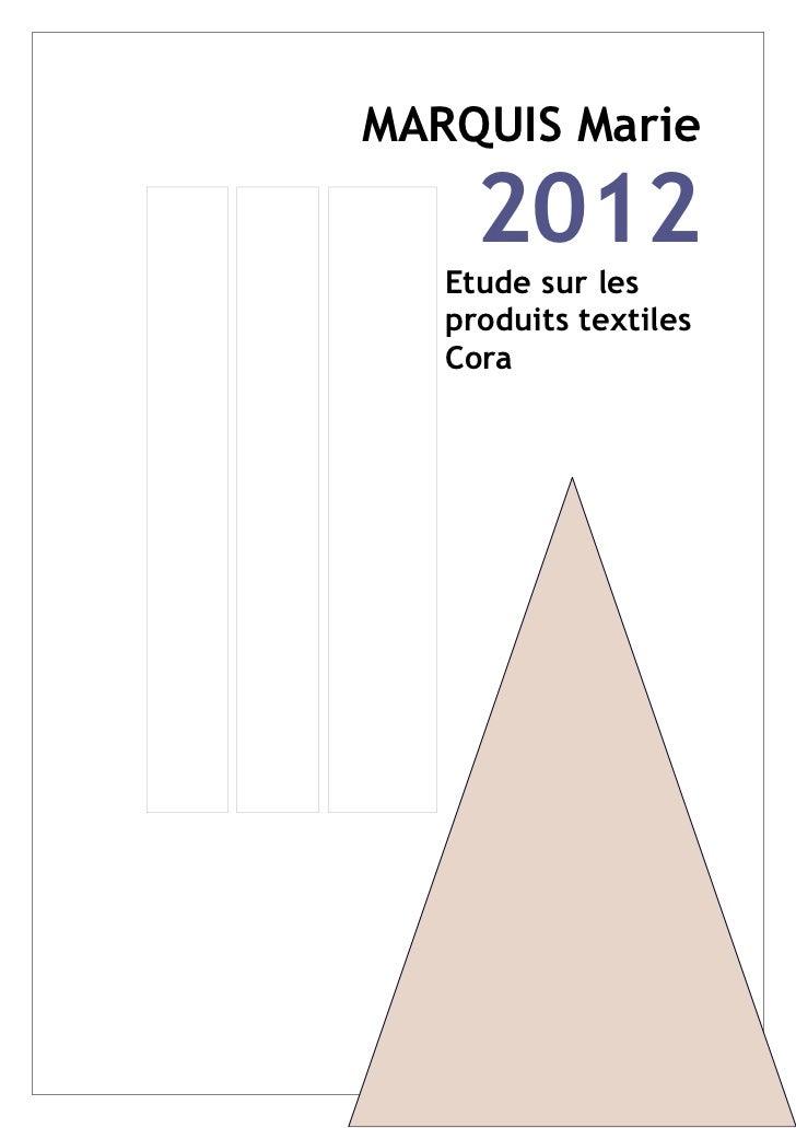 MARQUIS Marie     2012   Etude sur les   produits textiles   Cora