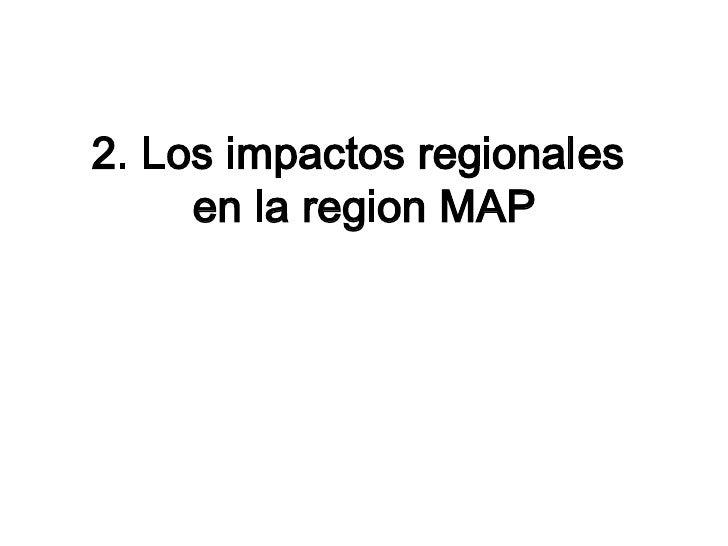 2. Los impactos regionales      en la region MAP