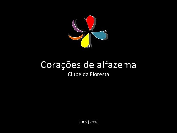 Corações de alfazema C lube da Floresta 2009 2010