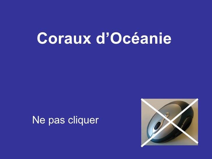 Coraux d'Océanie   Ne pas cliquer
