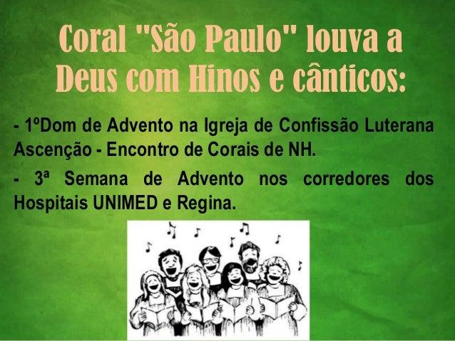 """Coral """"São Paulo"""" louva a    Deus com Hinos e cânticos:- 1ºDom de Advento na Igreja de Confissão LuteranaAscenção - Encont..."""
