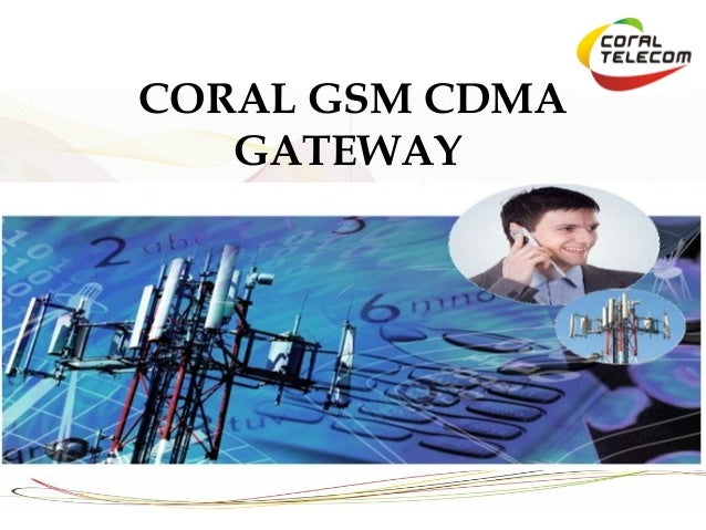CORAL GSM CDMA   GATEWAY