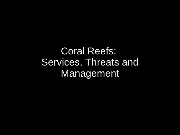 Coral Reefs:  Services, Threats and Management