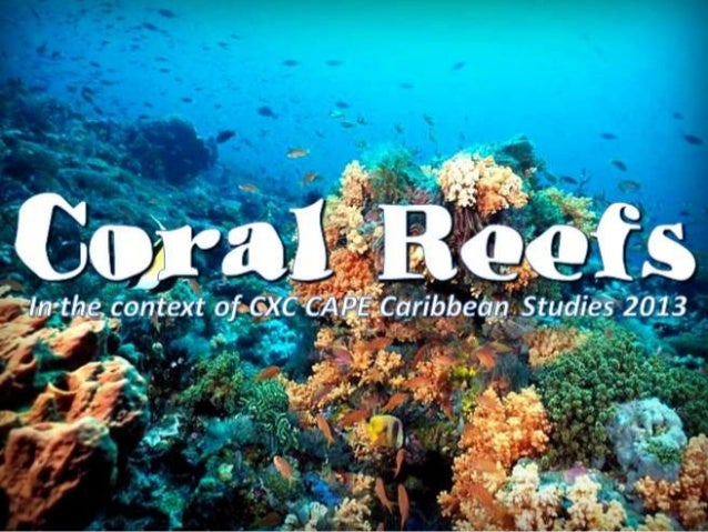 What are coral reefs?•Underwater structures made from calciumcarbonate (limestone) secreted by coralpolyps•Marine eco-syst...