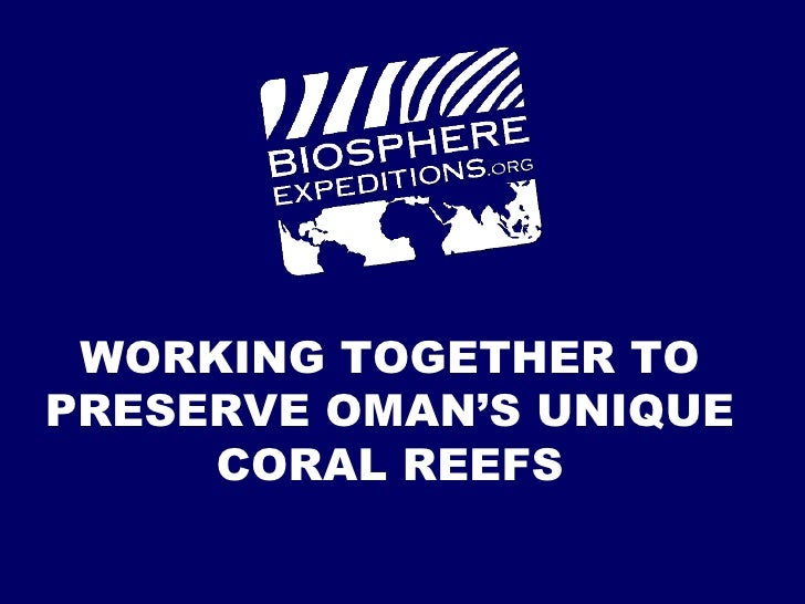 WORKING TOGETHER TOPRESERVE OMAN'S UNIQUE     CORAL REEFS
