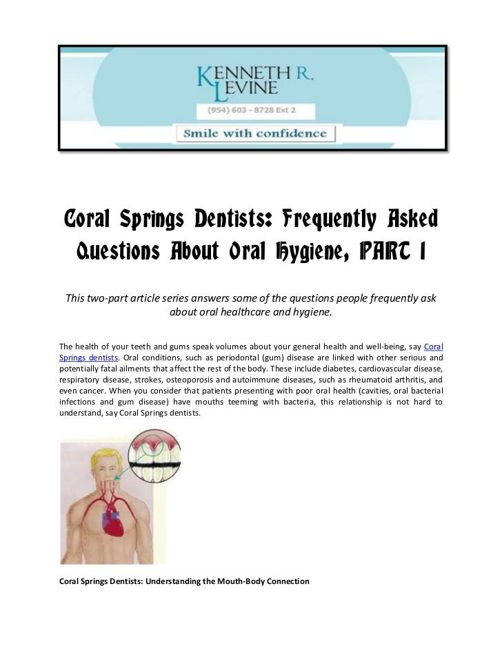 Coral Springs Dentists: Frequently Asked  Questions About Oral Hygiene, PART 1 This two-part article series answers some o...