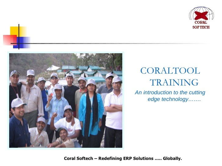 CORALTOOL TRAINING An introduction to the cutting edge technology…….