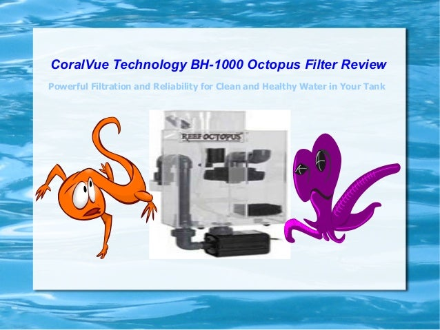 CoralVue Technology BH-1000 Octopus Filter Review Powerful Filtration and Reliability for Clean and Healthy Water in Your ...