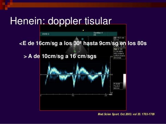 . Med.Scien Sport. Oct.2003. vol 35: 1703-1709 Henein: doppler tisular <E de 16cm/sg a los 30ª hasta 9cm/sg en los 80s > A...