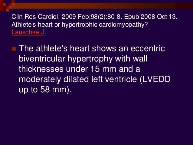  Physiological hypertrophy is consistent with a normal diastolic function with even increased early diastolic filling.