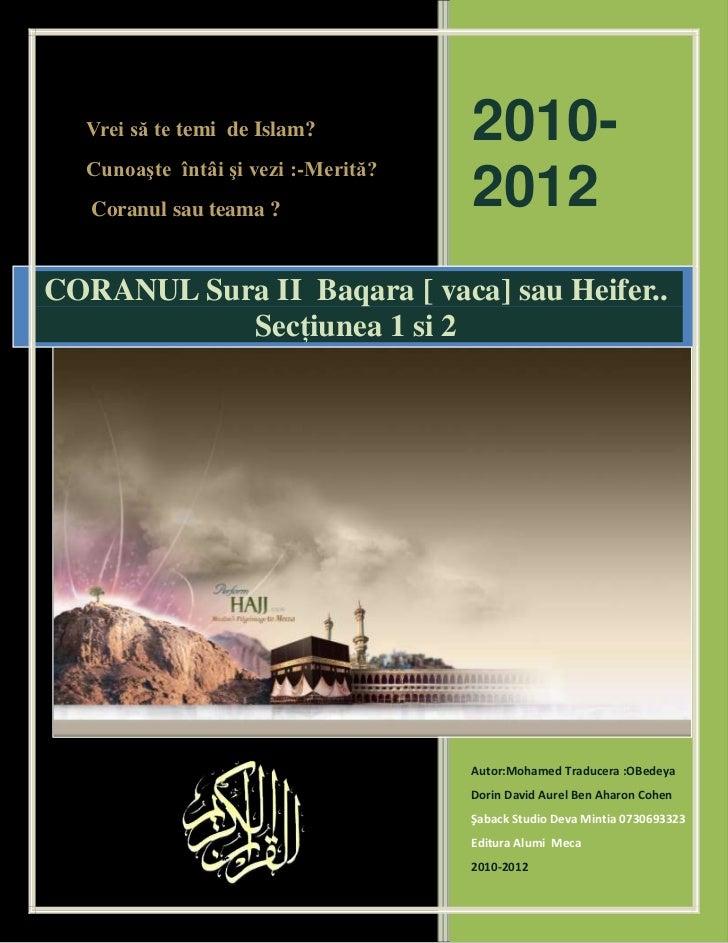 Vrei să te temi de Islam?          2010-  Cunoaşte întâi şi vezi :-Merită?   Coranul sau teama ?               2012CORANUL...