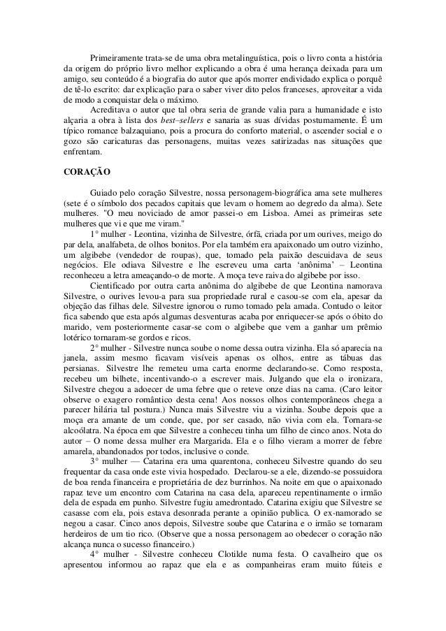 Primeiramente trata-se de uma obra metalinguística, pois o livro conta a história da origem do próprio livro melhor explic...