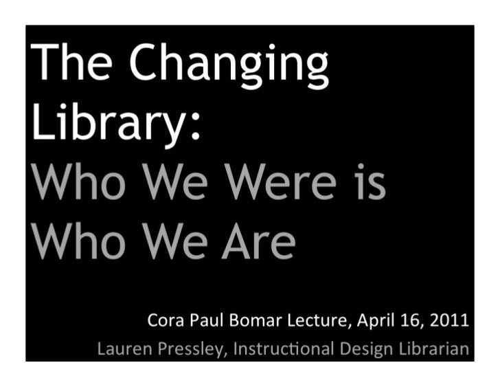The Changing Library: Who We Were is Who We Are