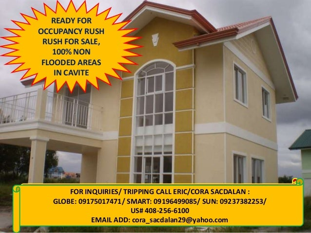 READY FOR OCCUPANCY RUSH RUSH FOR SALE, 100% NON FLOODED AREAS IN CAVITE  FOR INQUIRIES/ TRIPPING CALL ERIC/CORA SACDALAN ...