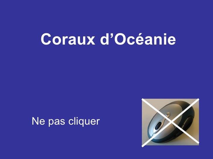 Coraux d'OcéanieNe pas cliquer