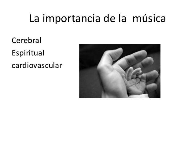 La importancia de la música Cerebral Espiritual cardiovascular