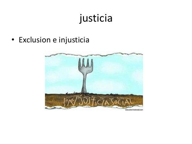 justicia • Exclusion e injusticia