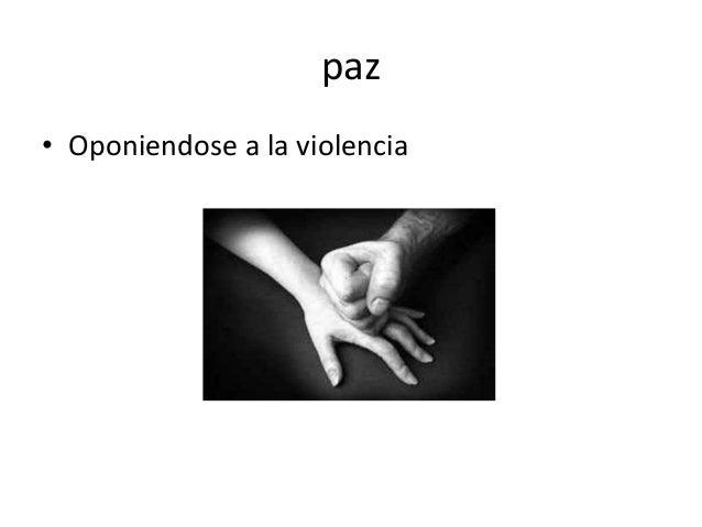 paz • Oponiendose a la violencia