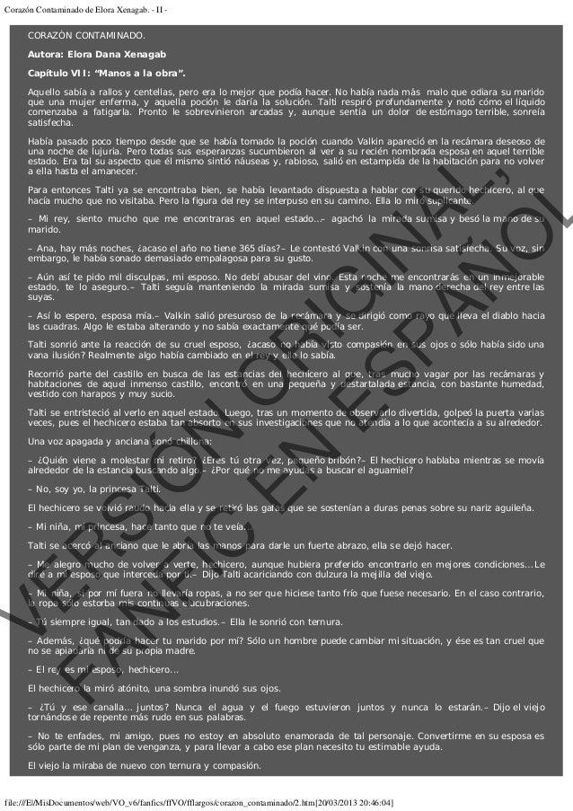 """Corazón Contaminado de Elora Xenagab. - II CORAZÓN CONTAMINADO. Autora: Elora Dana Xenagab Capítulo VII: """"Manos a la obra""""..."""