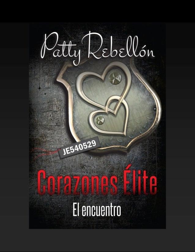 Copyright@2014. Patty Rebellón. www.pattyrebellon.com www.corazoneselite.com Numero de control de la Biblioteca del Congre...