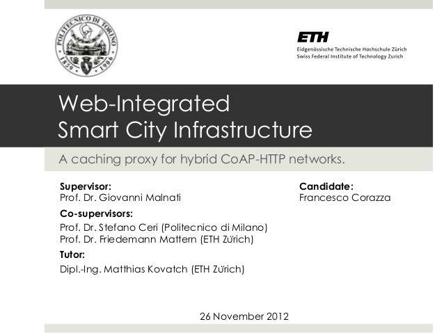 Web-IntegratedSmart City InfrastructureA caching proxy for hybrid CoAP-HTTP networks.Supervisor:                          ...
