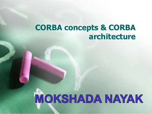 CORBA concepts & CORBA architecture