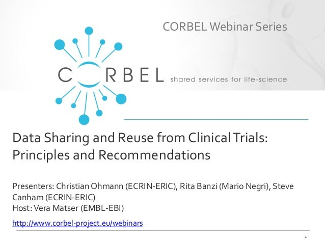 Data Sharing and Reuse from ClinicalTrials: Principles and Recommendations Presenters: Christian Ohmann (ECRIN-ERIC), Rita...
