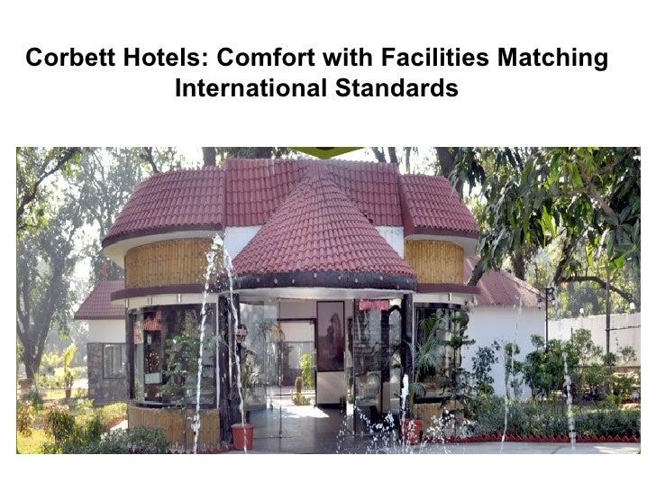 Corbett Hotels: Comfort with Facilities Matching            International Standards