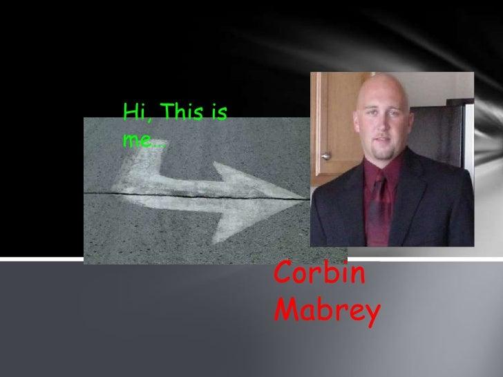 Hi, This isme…              Corbin              Mabrey