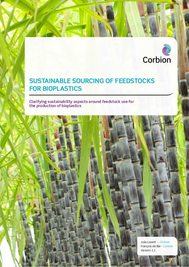 1 CORBION WHITEPAPER SUSTAINABLE SOURCING OF FEEDSTOCKS FOR BIOPLASTICS V1.1 SUSTAINABLE SOURCING OF FEEDSTOCKS FOR BIOPLA...